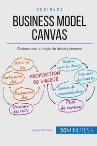 Magali Marbaise - Comment tirer profit du business model canvas ? - De la bonne combinaison de post-it à l'élaboration de la proposition de valeur.