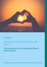 Comment trouver lamour en 28 jours - Guide pratique et conseils quotidiens.pdf