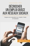Noé Spies - Comment trouver un emploi grâce aux réseaux sociaux ? - LinkedIn, Twitter, Facebook.