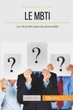 Benjamin Fléron - Comment utiliser le MBTI ? - Les 16 types de personnalité pour savoir qui vous êtes.