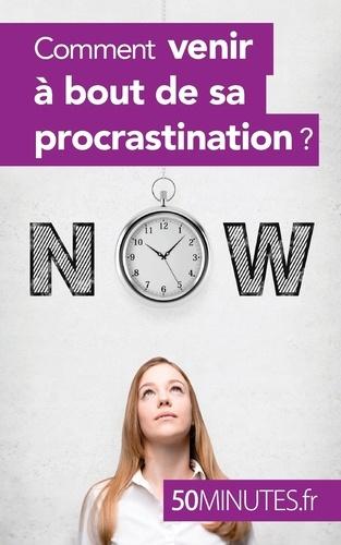 Aurélie Dorchy - Comment venir à bout de sa procrastination ?.