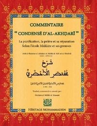 Hicham Al-Maliki Al-Hassani - Commentaire du condensé d'Al-Akhdari - Concis sur la purification, la prière et sa réparation selon les avis prépondérants de l'école Malikite.