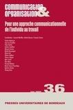 Laurent Morillon et Arlette Bouzon - Communication & Organisation N° 36, Décembre 2009 : Pour une approche communicationnelle de l'individu au travail.