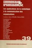 Andrea Catellani et Martine Versel - Communication & Organisation N° 39, Juin 2011 : Les applications de la sémiotique à la communication des organisations.