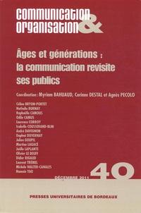 Myriam Bahuaud et Corinne Destal - Communication & Organisation N° 40, Décembre 2011 : Ages et générations : la communication revisité ses publics.