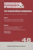 Céline Bryon-Portet et Daniel Keller - Communication & Organisation N° 48, décembre 2015 : Les organisations utopiennes.