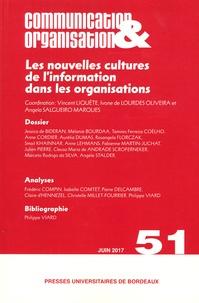Vincent Liquète et Ivone de Lourdes Oliveira - Communication & Organisation N° 51, juin 2017 : Les nouvelles cultures de l'information dans les organisations.