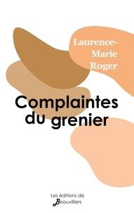 Laurence-Marie Roger - Complaintes du grenier.