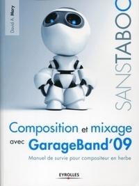 Composition et mixage avec GarageBand 09 - Manuel de survie pour compositeur en herbe.pdf