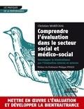 Christian Maréchal - Comprendre l'évaluation dans le secteur social et médico-social - Développer la bientraitance par l'évaluation interne et externe.