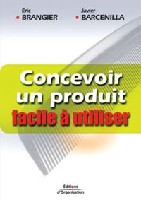 Eric Brangier et Javier Barcenilla - Concevoir un produit facile à utiliser - Adapter les technologies à l'homme.