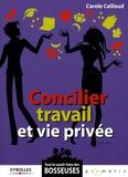 Carole Caillaud - Concilier travail et vie privée.