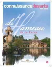 Connaissance des arts - Connaissance des Arts Hors-série : Le hameau de Marie Antoinette à Versailles.