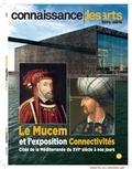 Francis Morel - Connaissance des Arts Hors-série : Le Mucem et l'exposition Connectivités - Cités de la Méditerrannée du XVIe siècle à nos jours.