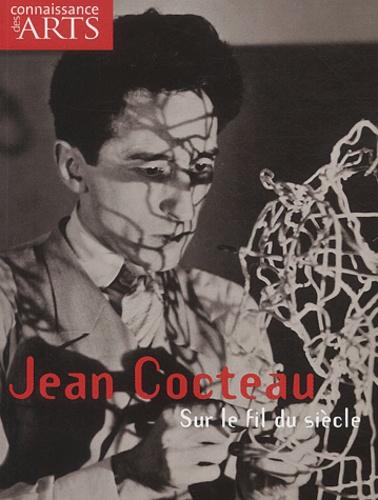 Dominique Païni et Jérôme Coignard - Connaissance des Arts Hors-série N° 203 : Jean Cocteau sur le fil du siècle.