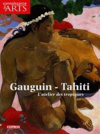 Dominique Blanc et Philippe Peltier - Connaissance des Arts Hors-série N° 205 : Gauguin - Tahiti - L'atelier des tropiques.
