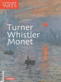 Christophe Castandet et Sylvie Patin - Connaissance des Arts Hors-série N° 232 : Turner, Whistler, Monet.