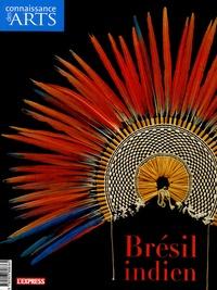 Jean Galard et Dominique Blanc - Connaissance des Arts Hors-Série N° 242 : Brésil Indien.
