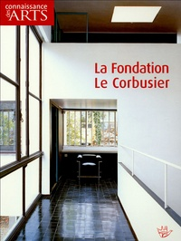 Jean-Pierre Duport et Stanislaus von Moos - Connaissance des Arts Hors-série N° 244 : La Fondation Le Corbusier.