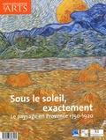 Axelle Corty et Martine Lacas - Connaissance des Arts Hors-série N° 248 : Sous le soleil, exactement - Le paysage en Provence 1750-1920.