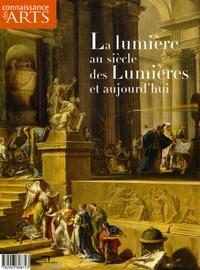 André Rossinot et Nadine Descendre - Connaissance des Arts Hors série N° 257 : La lumière au siècle des Lumières et aujourd'hui.