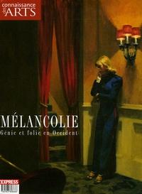 Jean-Michel Charbonnier et François Legrand - Connaissance des Arts Hors-série N° 261 : Mélancolie - Génie et folie en Occident.
