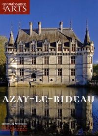 Claudine Lagoutte et Jean Guillaume - Connaissance des Arts Hors série N° 321 : Le château d'Azay-le-Rideau.