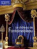 Vincent Cochet et Vincent Droguet - Connaissance des Arts Hors Série N° 368 : Le château de Fontainebleau.