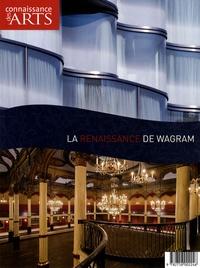 Guillaume Morel et Anne-Elizabeth Rouault - Connaissance des Arts Hors-série N° 402 : La renaissance de Wagram.