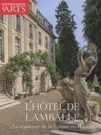 Carole Vantroys et Jean de Paci - Connaissance des Arts Hors-série N° 414 : L'hôtel de Lamballe - La résidence de la Turquie en France.