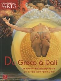 Joël Girard et Pascal Torres - Connaissance des Arts Hors-série N° 444 : Du Greco à Dali - Les grands maîtres espagnols de la collection Pérez Simon.