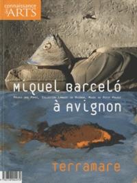 Véronique Bouruet-Aubertot et Jean Clottes - Connaissance des Arts Hors-série N° 462 : Miquel Barcelo à Avignon - Terramare.