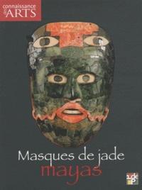 Sofia Martinez del Campo Lanz et Marc Restellini - Connaissance des Arts Hors-série n° 481 : Masques de jade mayas.