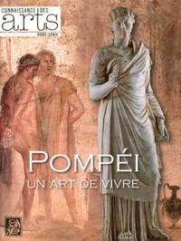 Stefano De Caro et Valeria Sampaolo - Connaissance des Arts Hors-Serie N° 502 : Pompéi - Un art de vivre.