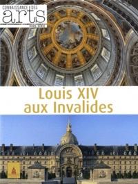 Pascale Bertrand - Connaissance des Arts Hors-série N° 516 : Louis XIV aux Invalides.