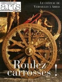 Pascal Bertrand - Connaissance des Arts Hors-Série N° 523 : Roulez carosses ! - Le château de Versailles à Arras.