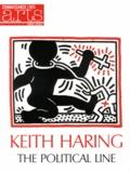 Véronique Bouruet-Aubertot et Guillaume Morel - Connaissance des Arts Hors-série N° 574 : Keith Haring - The Political Line.