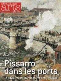 Loïc Vadelorge et François Legrand - Connaissance des Arts Hors-série N° 578 : Pissarro dans les ports.