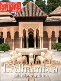Souraya Noujaim et Jean-François Lasnier - Connaissance des Arts Hors-série N° 607 : L'Alhambra et le Generalife.