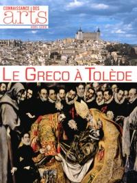 Jean-Michel Charbonnier et Pascal Torres - Connaissance des Arts Hors-série N° 613 : Le Greco à Tolède.
