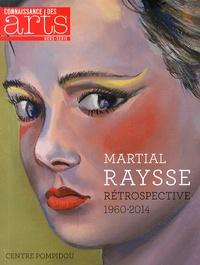 Véronique Bouruet-Aubertot et Catherine Grenier - Connaissance des Arts Hors-série N° 626 : Martial Raysse - Rétrospective 1960-2014.
