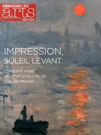 Guillaume Morel et Aurélie Gavoille - Connaissance des Arts Hors-série N° 640 : Impression, soleil levant - L'histoire vraie du chef-d'oeuvre de Claude Monet.