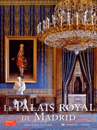 Jean-Michel Charbonnier - Connaissance des Arts Hors-série N° 654 : Le Palais Royal de Madrid.
