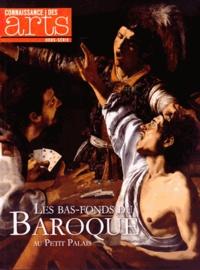 Annick Lemoine et François Legrand - Connaissance des Arts Hors-série N° 655 : Les bas-fonds du baroque au Petit Palais.