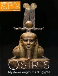Jean-Michel Charbonnier et David Fabre - Connaissance des Arts Hors-série N° 682 : Osiris - Mystères engloutis d'Egypte.