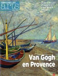Jérôme Coignard et Guillaume Morel - Connaissance des Arts Hors-série N° 714 : Van Gogh en Provence.