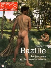 Guillaume Morel et Michel Hilaire - Connaissance des Arts Hors-série N° 716 : Frédéric Bazille - La jeunesse de l'impressionnisme.