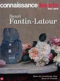 Annick Colonna-Césari et François Legrand - Connaissance des Arts Hors-série N° 729 : Henri Fantin-Latour.
