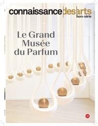 Guillaume Morel et Axelle Corty - Connaissance des Arts Hors-série N° 758 : Le Grand Musée du Parfum.