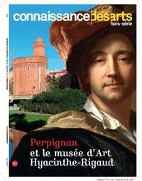 Jean-Luc Antoniazzi et Valérie Bougault - Connaissance des Arts Hors-série N° 772 : Perpignan et le musée d'art Hyacinthe-Rigaud.